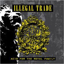 ILLEGAL TRADE Acid for the Royal Family CD 2015 AMBASSADOR 21 HANDS