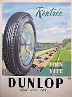 PUBLICITÉ DE PRESSE 1952 RENTRÉE DUNLOP ILS SONT ALLÉS LOIN IL SONT ALLÉE VITE