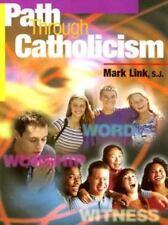 Path Through Catholicism , Mark Link