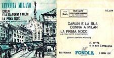 DISCO 45 GIRI  VECCHIA MILANO - CARLIN E LA SUA DONNA A MILAN // LA PRIMA NOCC