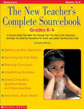 The New Teachers Complete Sourcebook: Grades K4: A Success Guide that Takes y