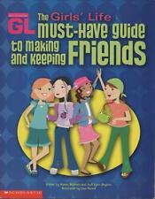 GIRLS' LIFE MUST-HAVE GUIDE TO MAKING & KEEPING FRIENDS - KAREN BOKRAM, BRYSON