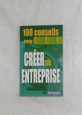 100 CONSEILS POUR CREER SON ENTREPRISE