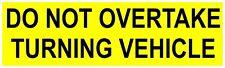 2 Do Not overtake Turning Vehicle, Diecut vinyl adhesive sticker decal  220x70mm