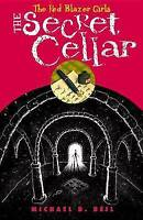 NEW The Red Blazer Girls: The Secret Cellar by Michael D. Beil