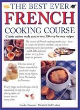 The Best Ever French Cooking Course,Elizabeth Wolf-Cohen, Carole Clements