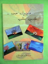 GRAVINA.UNA CILIEGINA SOTTO SPIRITO.CAPPETTA.2008