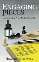 Engaging Pieces: Interviews and Prose... New chess book