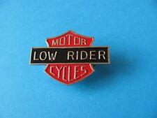 Motor Cycles LOW RIDER pin badge. Metal & Enamel . VGC. Unused. Harley