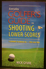 GOLF BOOK, EVRYDAY GOLFER'S GUIDE TO SHOOTING LOWER SCORES, GYURE