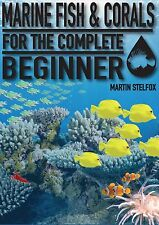 Marine Fish and Corals for the complete beginner, PDF BOOK (VIA EBAY MESSAGES ).