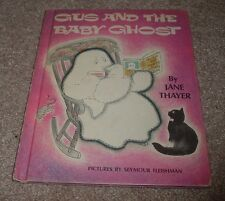 1972 GUS AND THE BABY GHOST Jane Thayer Seymour Fleishman Weekly Reader hc