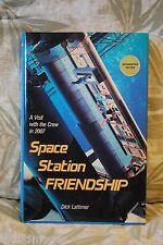 SPACE STATION FRIENDSHIP by DICK LATTIMER, SIGNED, 1988, 1st/1st, HC w/DJ