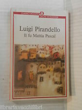 IL FU MATTIA PASCAL Luigi Pirandello Mondadori Oscar classici moderni 1991 libro