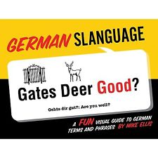 German Slanguage: A Fun Visual Guide to German Terms and Phrases (Paperback or S
