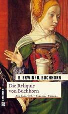Die Reliquie von Buchhorn von Ulrich Buchhorn und Birgit Erwin (2011, Taschenbuc