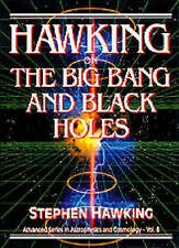 Hawking On The Big Bang And Black Holes (Advanced Series in Astrophysics and Cos