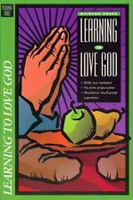 Learning to Love God: Small Group Bible Study on L