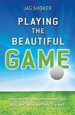 Playing the Beautiful Game by Jag Shoker (Paperback) New Book