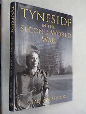 CRAIG ARMSTRONG.TYNESIDE IN THE SECOND WORLD WAR.1ST H/B 2007.B/W PHOTOS,INDEX