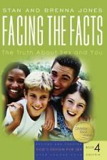Facing the Facts: The Truth About Sex and You God's Design for Sex
