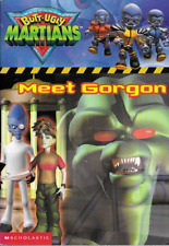 Butt-Ugly Martians Book #2: Meet Gorgon by Bill Braunstein 2002, PB Scholastic
