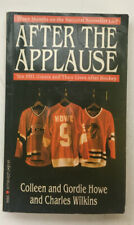 1989 AFTER THE APPLAUSE COLLEEN AND GORDIE HOWE & CHARLES WILKINS Paperback BOOK