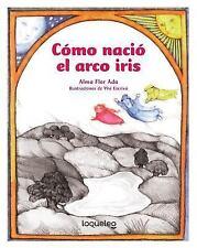 Como Nacio el Arco Iris (Cuentos Para Todo El Año / Stories the Year Round)