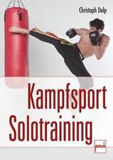 Kampfsport Solotraining von Christoph Delp (2007, Taschenbuch)