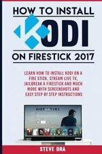 Learn How to Install Kodi on Firestick 2017 Fire Stick Stream Live TV Jailbreak