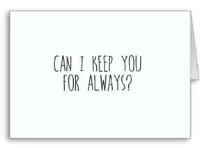 Can I Keep You Always Card Notelet Blank ? Birthday Any occasion  All 3 For 2
