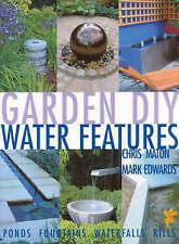 Water Features (Garden DIY), Good Condition Book, Edwards, Mark, Maton, Chris, I