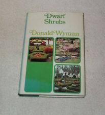 Dwarf Shrubs,Maintenance-Free Woody Plants for Today's Garden, Donald Wyman HBDJ