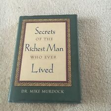 DR MIKE MURDOCK. SECRETS OF THE RICHEST MAN WHO EVER LIVED. HARDCOVER WJACKET
