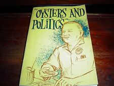"""""""SIGNED"""" OYSTERS AND POLITICS by J. O. WINTZELL (1963)"""