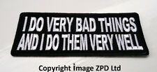 P2 I Do Very Bad Things... Very Well...Iron On Patch Biker