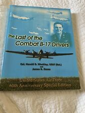 The Last of the Combat B-17 Drivers  Signed By The Pilot Col Hal Weekley