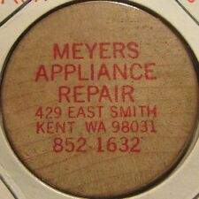 Vintage Meyers Appliance Repair Kent, WA Wooden Nickel - Token Washington