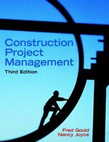 Construction Project Management (3rd Edition) by Gould, Frederick|Joyce, Nancy
