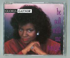 Gloria Gaynor cd-maxi BE SOFT WITH ME TONIGHT wild boys remix © 1992 - BCM 20554