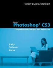 Adobe Photoshop CS3: Comprehensive Concepts and Techniques (Shelly-ExLibrary