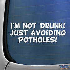 I'm Not Drunk Just Avoiding Potholes Funny Car Window Bumper Vinyl Sticker Decal
