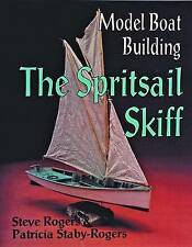Model Boat Building: Spritsail Skiff by P.Staby- Rogers, Steve Rogers...