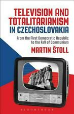 Television and Totalitarianism in Czechoslovakia By Martin Stoll 9781501324758