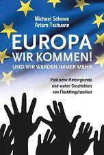 Europa, wir kommen! Und wir werden immer mehr von Artem Tschuwin, Michael Schewe