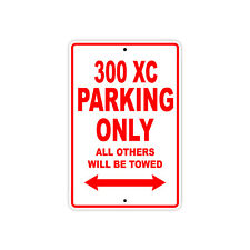 KTM 300 XC Parking Only Towed Motorcycle Bike Chopper Aluminum Sign