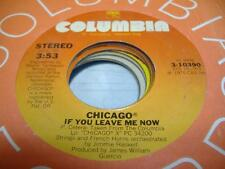 Rock 45 CHICAGO If You Leave Me Now on Columbia