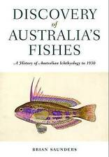 Discovery of Australia's Fishes: A History of Australian Ichthyology to 1930 by Brian Saunders (Hardback, 2012)