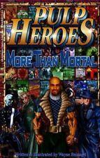 Pulp Heroes - More Than Mortal [Paperback] Wayne Reinagel