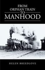 From Orphan Train to Manhood by Helen Allee Breedlove (2013, Hardcover)